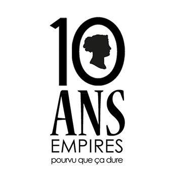 Empires 10 ans - Pourvu que ça dure !